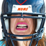 "This town has lots of ""football moms"" to make sure we cover the team right . . . now we need the rest of the moms to keep us in the loop, too."
