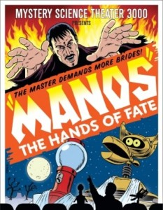 Manos -- the hands of fate with commentary by the folks at MST3K